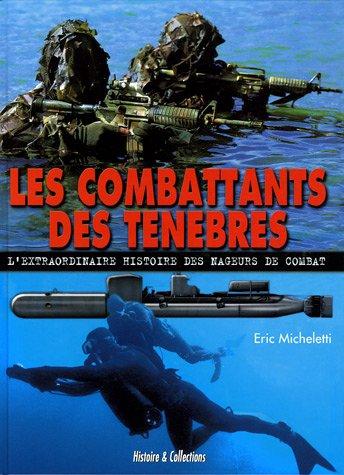 9782913903838: Les combattants des ténèbres : L'extraordinaire histoire des nageurs de combat
