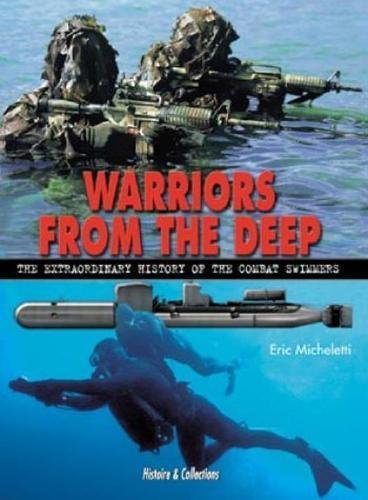 9782913903845: Warriors from the Deep: The Extraordinary History of the World's Combat Swimmers