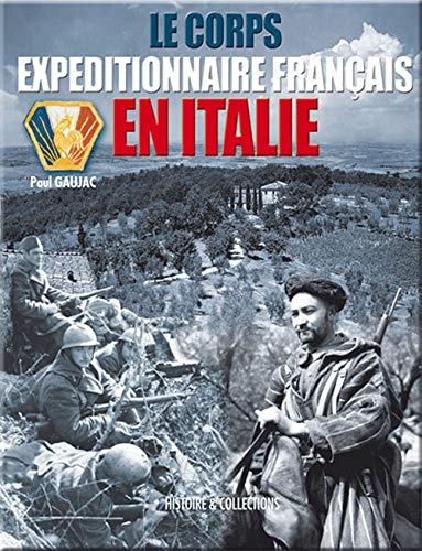 9782913903937: Le Corps Expeditionnaire Francais En Italie, 1943-1944