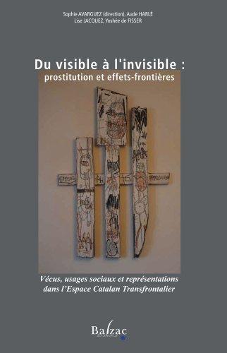 9782913907812: De l'invisible à l'invisible : prostitution et effets-frontières