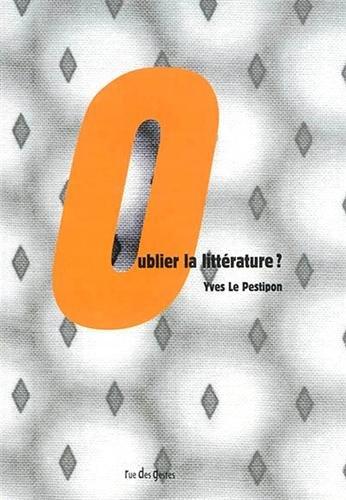 9782913911574: Oublier la littérature