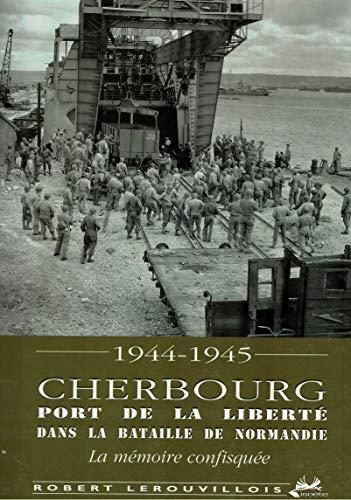 9782913920903: Cherbourg Port de la Liberte Dans la Bataille de Normandie