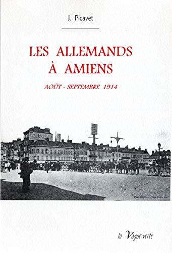 9782913924550: Les Allemands à Amiens : Août-septembre 1914 (Jusant)