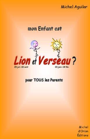 Mon enfant est . Lion et Verseau: Michel Aguilar