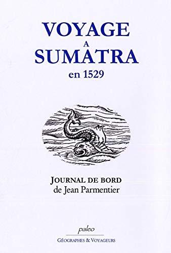 9782913944299: Voyage à Sumatra en 1529 : journal de bord d'un navigateur Dieppois