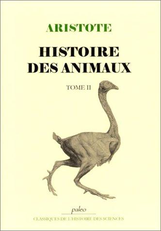 9782913944480: Histoire des animaux. : Tome 2 (Classiques de l'histoire des sciences)