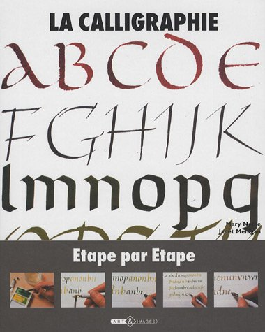 La calligraphie (French Edition): Janet Mehigan