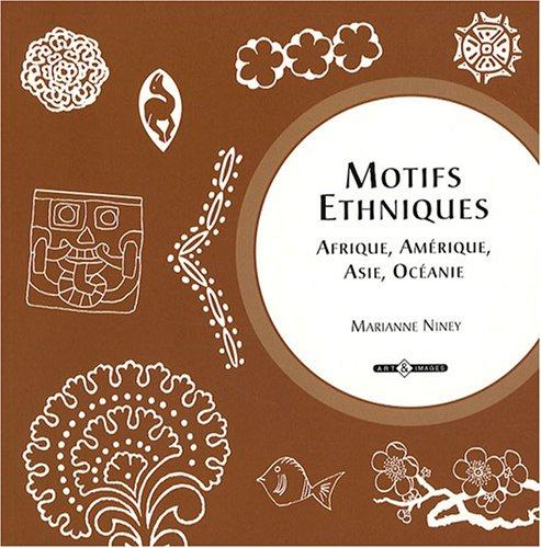 9782913952324: Motifs ethniques : Afrique, Am�rique, Asie, Oc�anie