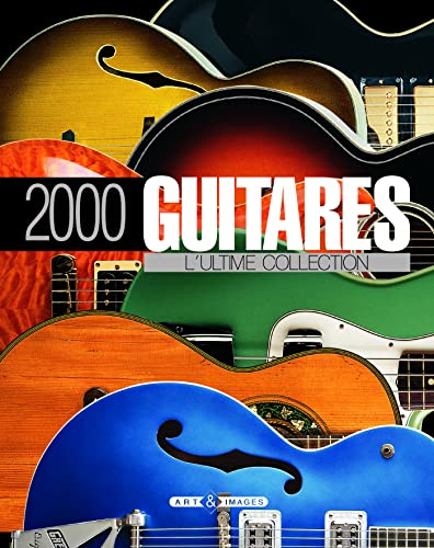 2000 guitares (French Edition): Collectif