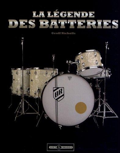 La légende des batteries (French Edition): Geoff Nicholls
