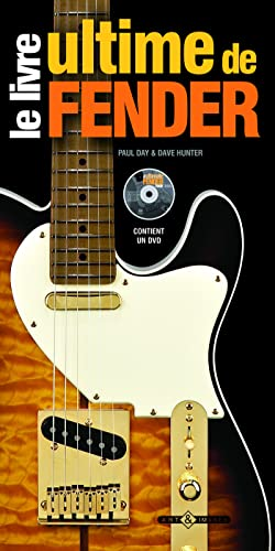 Le livre ultime de Fender: Paul Day