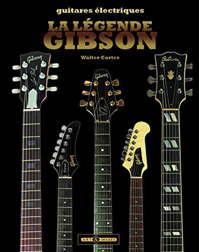 9782913952768: La légende Gibson : Guitares électriques