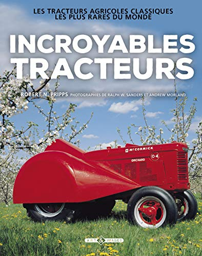 Incroyables tracteurs : Les tracteurs agricoles classiques: Robert Pripps