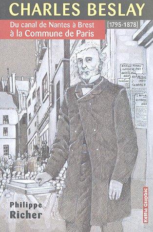 9782913953888: Charles Beslay : Du canal de Nantes à Brest à la Commune de Paris (1795-1878)