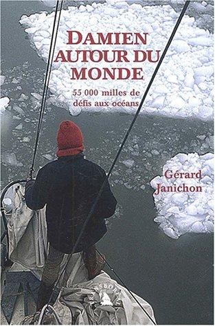 9782913955134: Damien autour du monde. 55 000 milles de défis aux océans