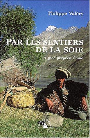 9782913955325: Par les sentiers de la soie (French Edition)