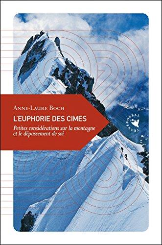 9782913955684: L'Euphorie des cimes, Petites consid�rations sur la montagne et le d�passement de soi