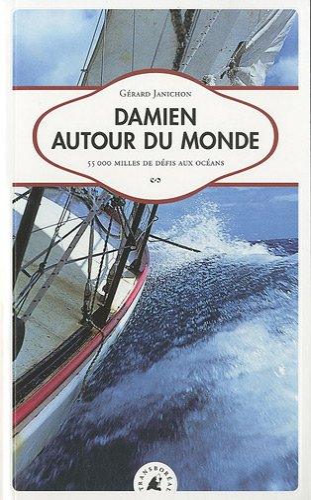 9782913955868: Damien autour du monde : 55 000 milles de défis aux océans (Sillages)