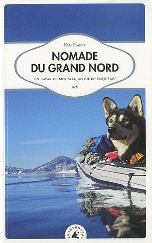 Nomade du Grand Nord, En kayak de: Kim Hafez