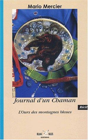 9782913969780: Journal d'un Chaman : L'ours des montagnes bleues