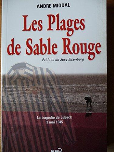 9782913973206: Les plages de sable rouge. : La tragédie de Lübeck 3 mai 1945