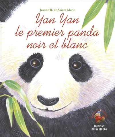 9782913990999: Yan Yan le premier panda noir et blanc