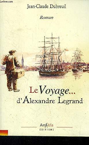 9782914002080: Le Voyage d'Alexandre Legrand - Livre