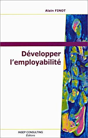 9782914006019: Développer l'employabilité