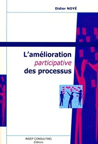 9782914006057: Amelioration participative des processus (3e ed.)