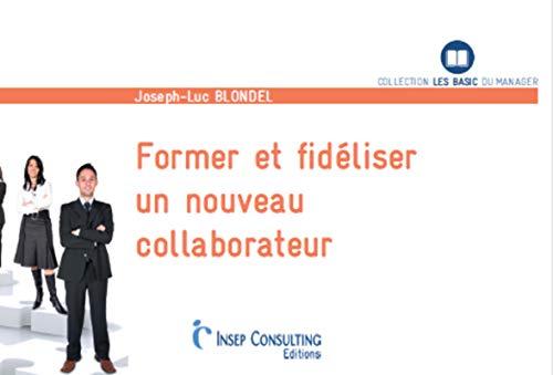 9782914006224: Former et fidéliser un nouveau collaborateur