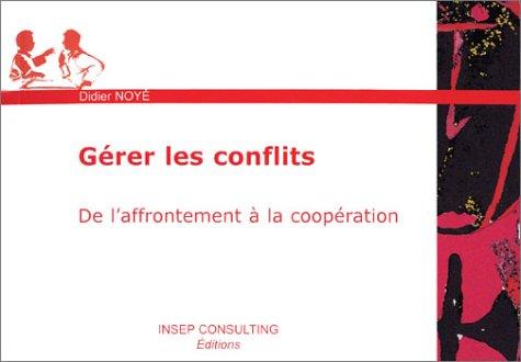 9782914006330: G�rer les conflits : De l'affrontement � la coop�ration