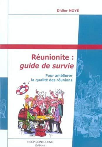 Réunionite : guide de survie (French Edition): Didier Noyé