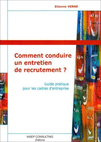 9782914006552: Comment conduire un entretien de recrutement ? guide pratique pour les cadres d'entreprise