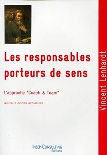 9782914006965: Les responsables porteurs de sens : Culture et pratique du coaching et du team-building