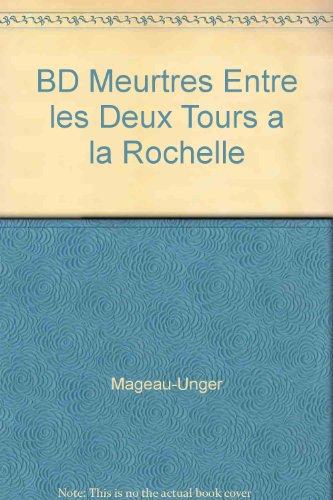 9782914012324: BD Meurtres Entre les Deux Tours a la Rochelle