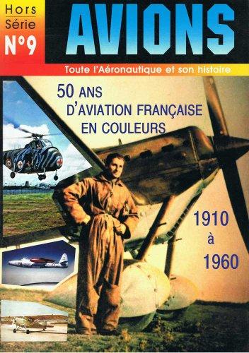 9782914017046: L'aviation fran�aise en couleurs : 1910-1960 (Hors s�rie Avions)