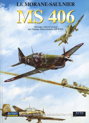 9782914017183: Le Morane-Saulnier MS 406 (Histoire de l'aviation)