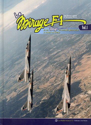 9782914017404: Le Mirage F1 et les Mirage de seconde génération à voilure en flèche : Tome 1, Projets et prototypes (Les profils avions)