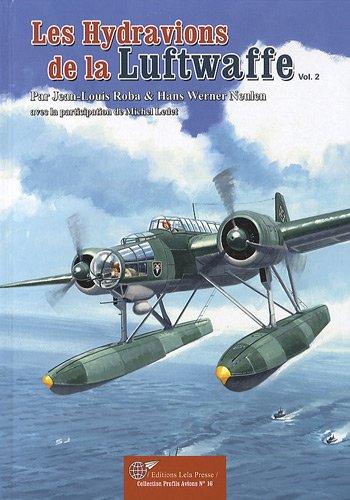 9782914017558: Les hydravions allemands de la Deuxième Guerre mondiale (French Edition)