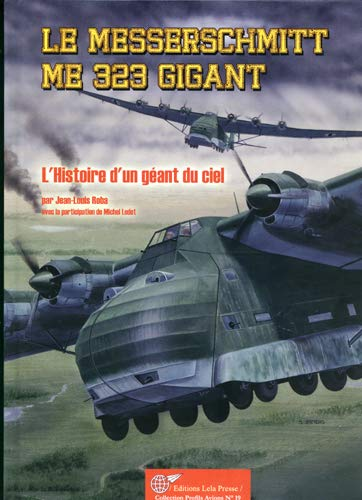 9782914017619: Le Messerschmitt Me 323 Gigant (French Edition)