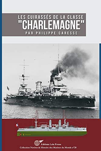 9782914017749: Les Cuirassés de la Classe Charlemagne
