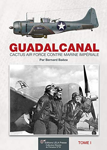 9782914017831: Guadalcanal : Volume 1, Cactus Air Force contre Marine Impériale