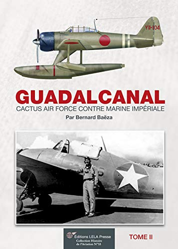 9782914017848: Guadalcanal, cactus air force contre marine impériale : Volume 2