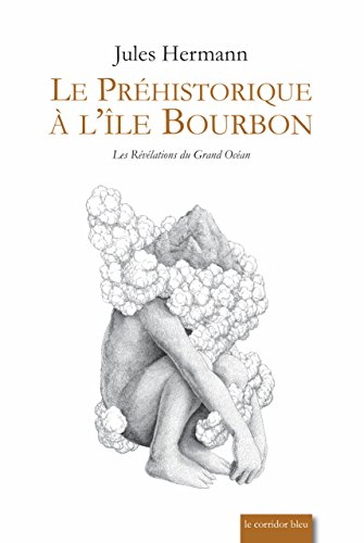 9782914033497: Le Pr�historique � l'Ile Bourbon