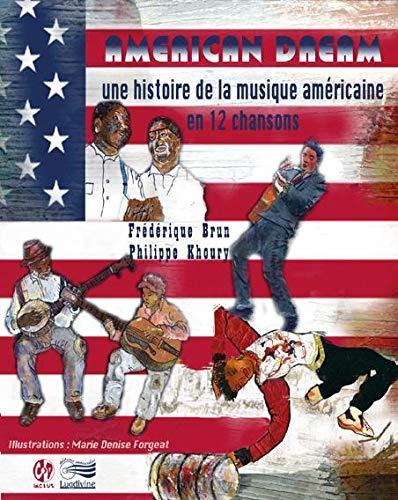 American dream Une histoire de la musique populaire des USA en: Khoury,Philippe