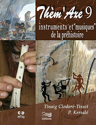 9782914040716: Thèm'Axe 9 Instruments et musiques de la préhistoire (1CD audio)