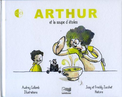 Arthur et la soupe d'etoiles Avec CD Audio: Zucchet Josy et Freddy