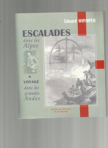 9782914067294: Escalades dans les Alpes : Suivi de Voyage dans les Grandes Andes