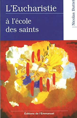 9782914083225: L'Eucharistie � l'�cole des Saints