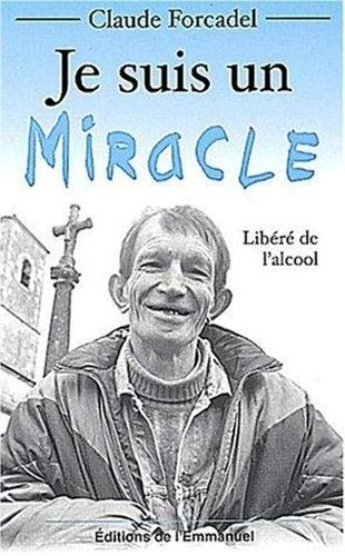 9782914083553: Je suis un miracle